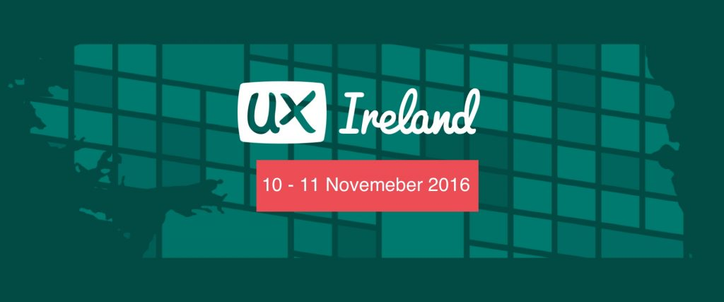 Ux Ireland, 10 - 11 November 2016 header image