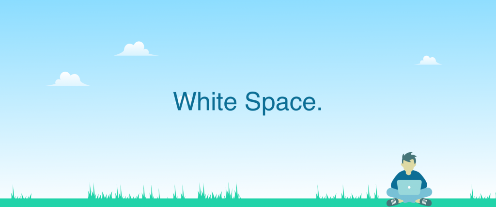 "Illustration of Grass and the sky showing a man sitting down using his laptop. This image features the words ""White Space."" in the centre."